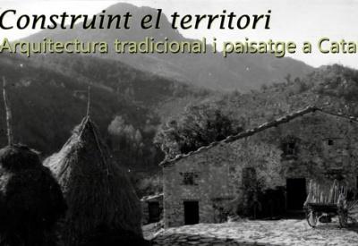 """Arriba a Palamós l'exposició """"Construint el territori. Arquitectura tradicional i paisatge a Catalunya"""""""